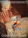 Falling For You by Charlotte Blake