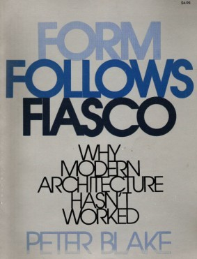 form-follows-fiasco-why-modern-architecture-hasn-t-worked