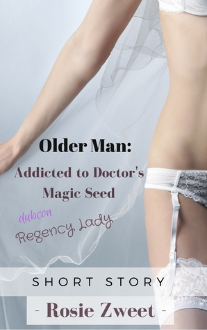 Older Man: Addicted to Doctor's Magic Seed