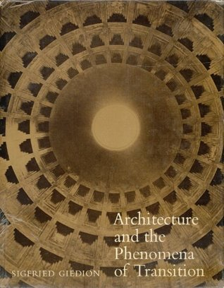 Architecture and the Phenomena of Transition: The Three Space Conceptions in Architecture