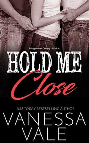 Hold Me Close (Bridgewater County #4)