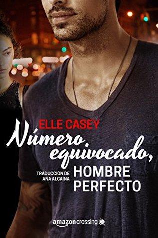 Número equivocado, hombre perfecto (The Bourbon Street Boys, #1) por Elle Casey