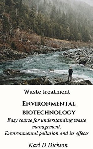 Environmental biotechnology: Easy course for understanding waste management. Environmental pollution and its effects