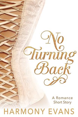 No Turning Back: A Romance Short Story