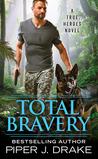 Total Bravery (True Heroes, #4)