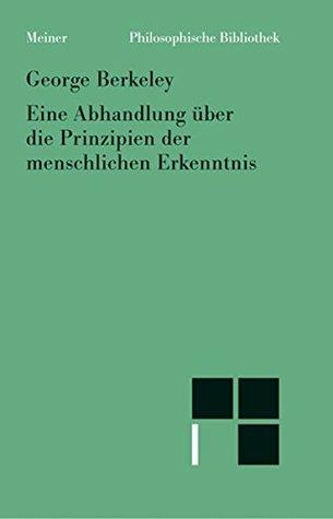 Eine Abhandlung über die Prinzipien der menschlichen Erkenntnis: Neuübersetzung (Philosophische Bibliothek 532)