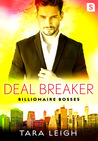 Deal Breaker (Billionaire Bosses, #2)