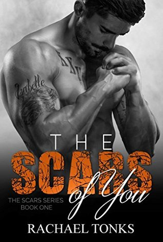 The scars of you (The scars series Book 1) by Rachael Tonks
