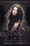 Ebony Rising by Angel Lawson