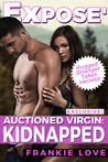 Auctioned Virgin: Kidnapped(Exposé #3)