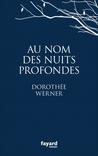 Au nom des nuits profondes by Dorothée Werner