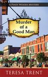 Murder of a Good Man (Piney Woods Mystery, #1)
