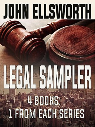 Legal Sampler: Three Books From Three Series (Book 1 of Each): Legal Thrillers by John Ellsworth