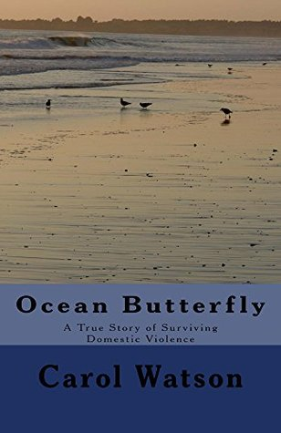 Ocean Butterfly: A True Story of Surviving Domestic Violence