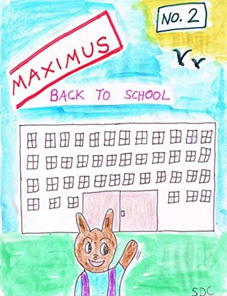 Back to School (Maximus and Friends Book 2)