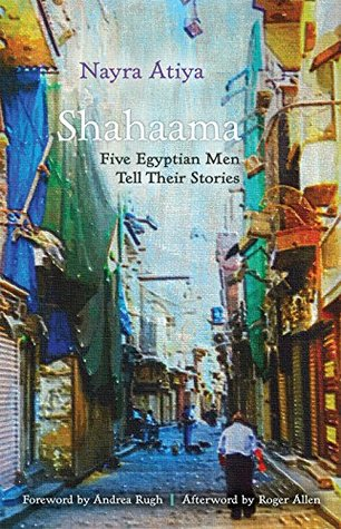 Shahaama: Five Egyptian Men Tell Their Stories
