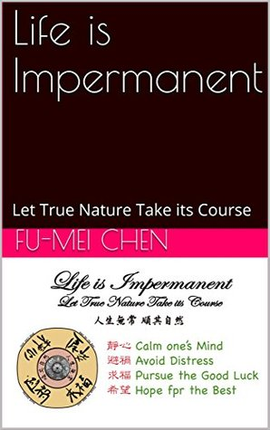 Life is Impermanent: Let True Nature Take its Course