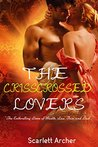 THE CRISSCROSSED LOVERS: The Enthralling Limn of Wealth, Law, Pain and Love