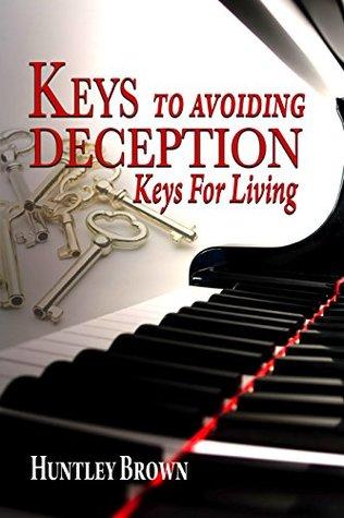 Keys To Avoiding Deception: Keys for Living