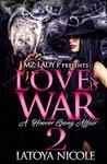 Love and War 2 by Latoya Nicole
