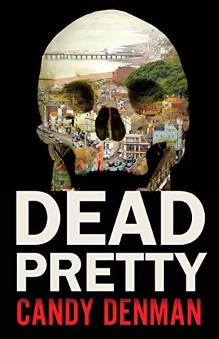 Dead Pretty by Candy Denman