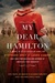 My Dear Hamilton: A Novel o...