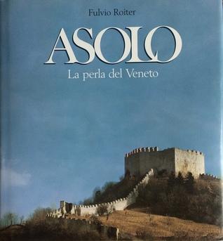 Asolo. La perla del Veneto