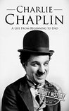 Charlie Chaplin: A Life From Beginning to End