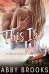 This is Why (Brookside Romance, #3)