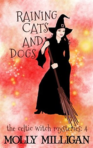 Raining Cats and Dogs (The Celtic Witch Mysteries #4)