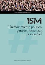 15M: UN MOVIMIENTO POLITICO PARA DEMOCRATIZAR LA SOCIEDAD