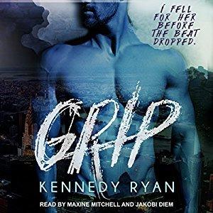 Grip (Grip #1) - Kennedy Ryan