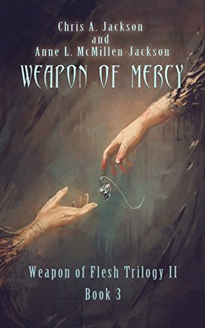 Weapon of Mercy (Weapon of Flesh Series Book 6)