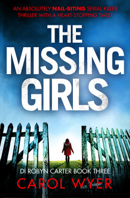 The Missing Girls (DI Robyn Carter #3) by Carol E. Wyer