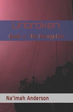 The Renegades (Unbroken, #1)