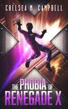 The Phobia of Renegade X (Renegade X, #4)