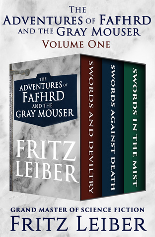 The Adventures of Fafhrd and the Gray Mouser by Fritz Leiber