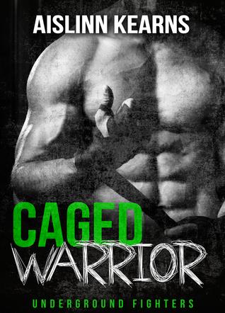 Caged Warrior (Underground Fighters #1)