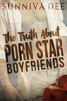 The Truth about Porn Star Boyfriends (Porn Star Boyfriends, #1)