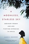 A Moonless, Starless Sky by Alexis Okeowo