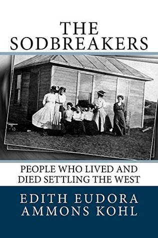 THE SODBREAKERS: People Who Lived and Died Settling the West