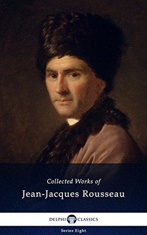 Collected Works of Jean-Jacques Rousseau