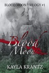 Blood Moon (Blood Moon Trilogy #1)