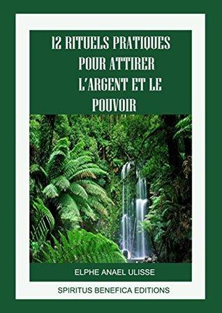 12 RITUELS PRATIQUES POUR ATTIRER L'ARGENT ET LE POUVOIR