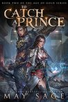 To Catch a Prince (Age of Gold #2)