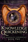 Knowledge Quickening (The Nememiah Chronicles #2)