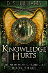 Knowledge Hurts (The Nememiah Chronicles #3)