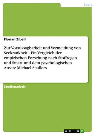 Zur Voraussagbarkeit und Vermeidung von Seekrankheit - Ein Vergleich der empirischen Forschung nach Stoffregen und Smart und dem psychologischen Ansatz Michael Stadlers