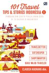 101 Travel Tips & Stories Indonesia 1 by Claudia Kaunang