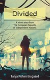 Divided (Voices from the European Republic of Independent Nations)